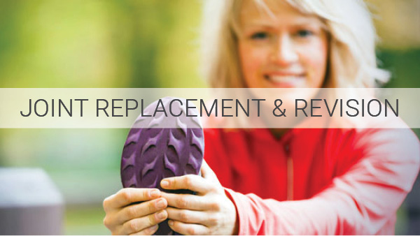 Joint replacement and revision